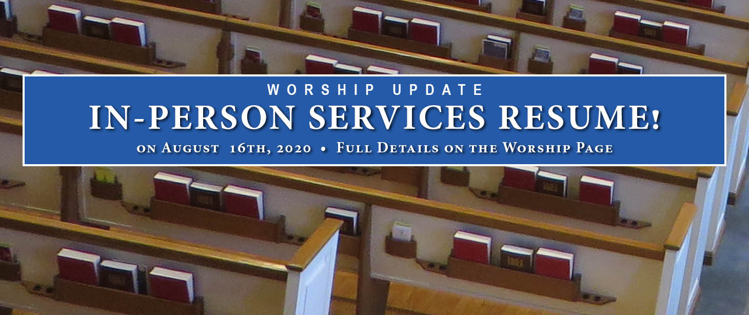 In-Person Services resume for 10 am service on August 16th